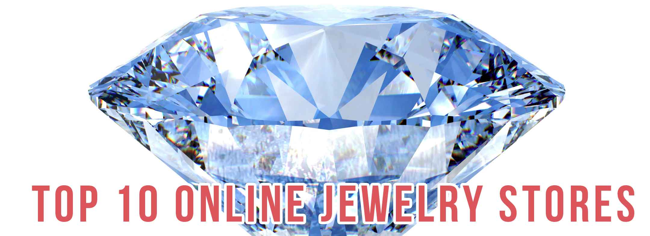Top 10 online jewelry stores for Top ten online stores